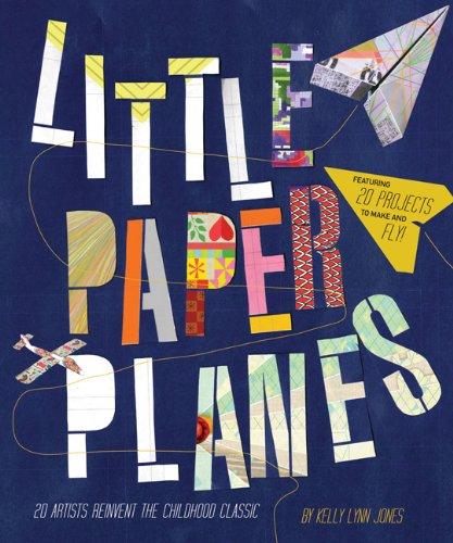 Little Paper Planes Book By Kelly Lynn Jones