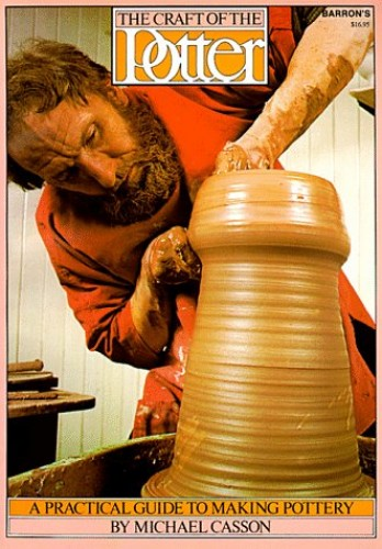 The Craft of the Potter By Michael Casson