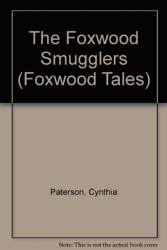 The Foxwood Smugglers By Cynthia Paterson
