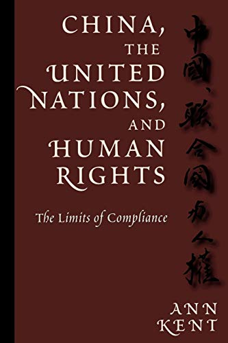 China, the United Nations, and Human Rights By Ann Kent