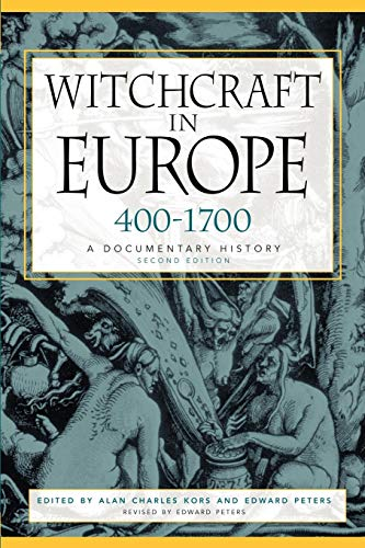 Witchcraft in Europe, 400-1700: A Documentary History by Alan Charles Kors