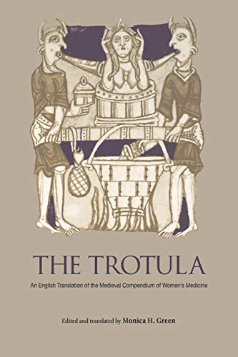 The Trotula By Edited and  Monica H. Green