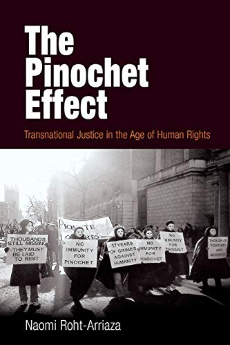 The Pinochet Effect By Naomi Roht-Arriaza