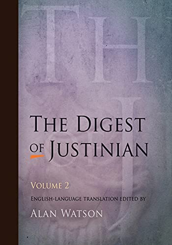 The Digest of Justinian, Volume 2: v. 2 By Edited by Alan Watson