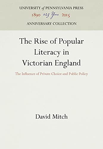 The Rise of Popular Literacy in Victorian England By David Mitch