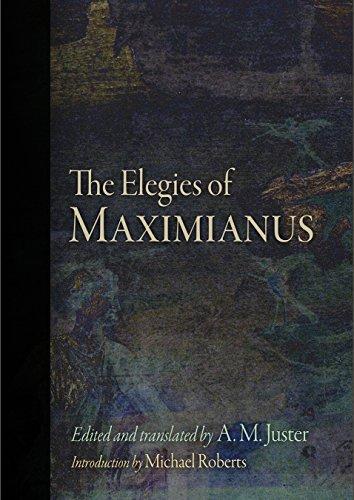 The Elegies of Maximianus By Maximianus the Etruscan