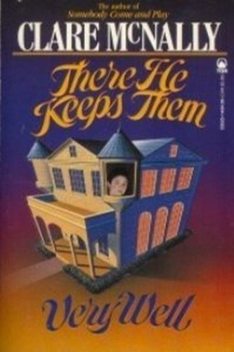 There He Keeps Them Very Well By Clare McNally