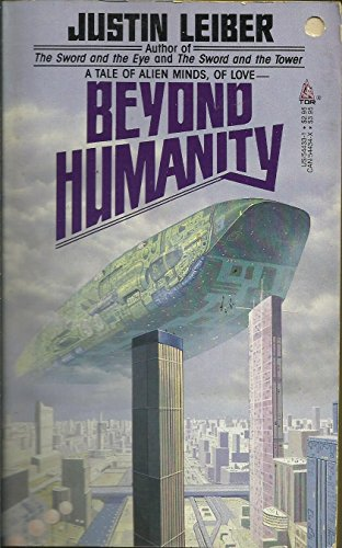 Beyond Humanity By Justin Leiber