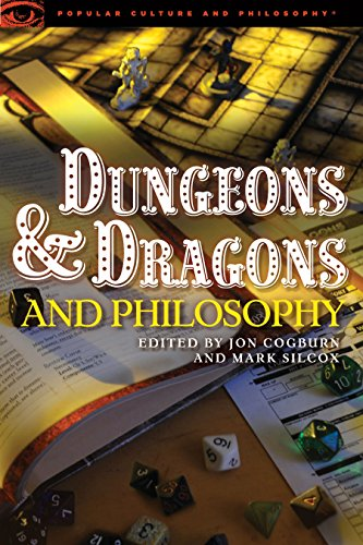 Dungeons and Dragons and Philosophy By Jon Cogburn