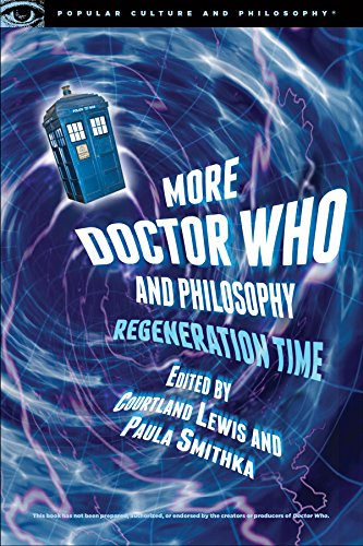 More Doctor Who and Philosophy By Courtland Lewis