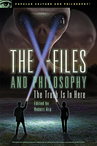The X-Files and Philosophy By Edited by Robert Arp