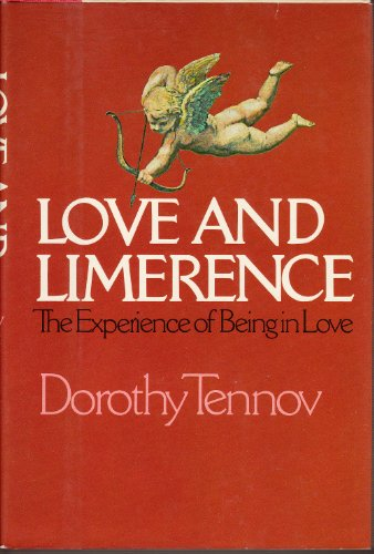 Love and limerence: The experience of being in love By Dorothy Tennov