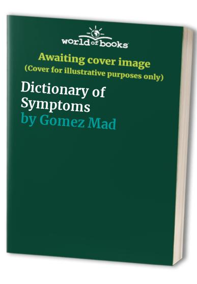 Dictionary of Symptoms By Dr Joan Gomez