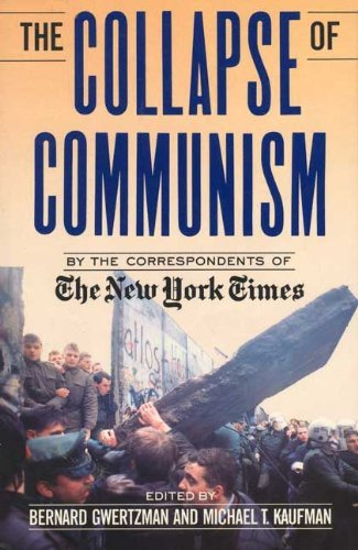The Collapse of Communism By Edited by Bernard Gwertzman