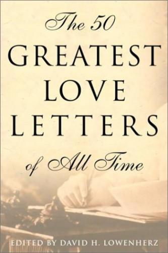 50 Greatest Love Letters of All Tim von David Lowenherz