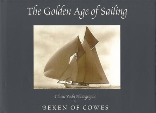 The Golden Age of Sailing By Beken of Cowes Ltd