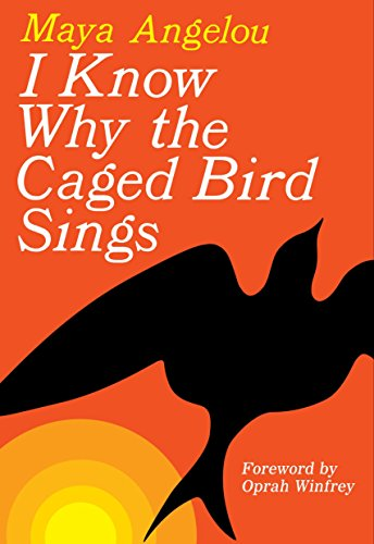 I Know Why the Caged Bird Sings By Maya Angelou, Dr.