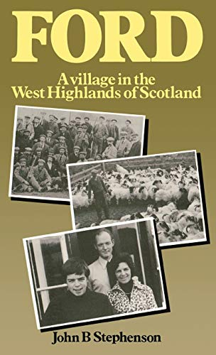 Ford-A Village in the West Highlands of Scotland By John B. Stephenson