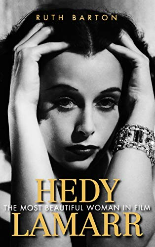 Hedy Lamarr By Ruth Barton