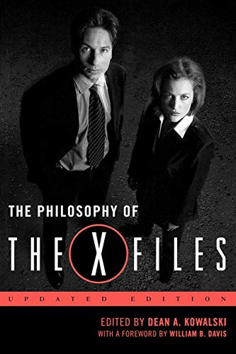 The Philosophy of The X-Files By Dean A. Kowalski