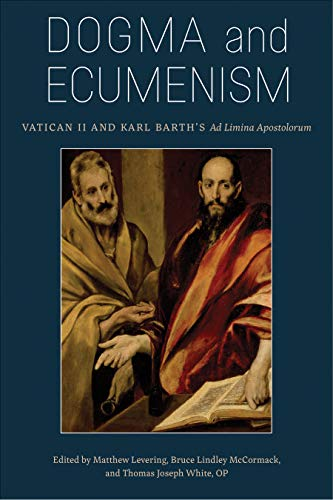Dogma and Ecumenism By Matthew Levering