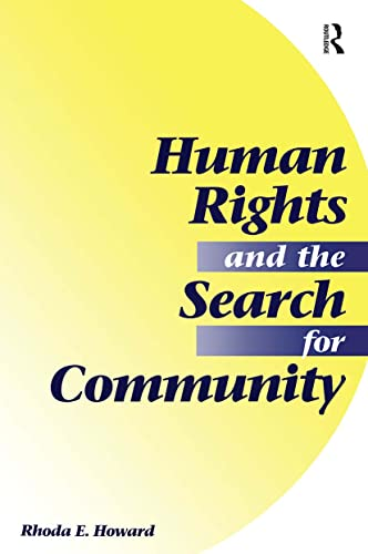 Human Rights And The Search For Community By Rhoda E. Howard-Hassmann