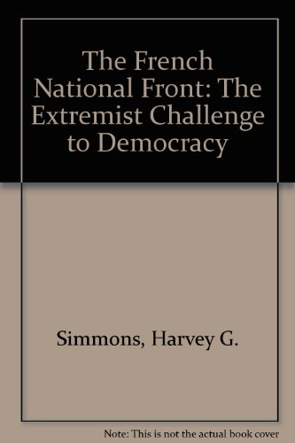 The French National Front By Harvey G. Simmons