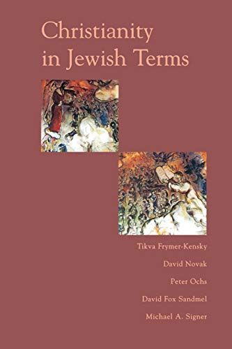 Christianity In Jewish Terms By David Novak
