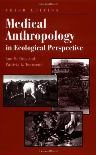 Medical Anthropology In Ecological Perspective By Ann