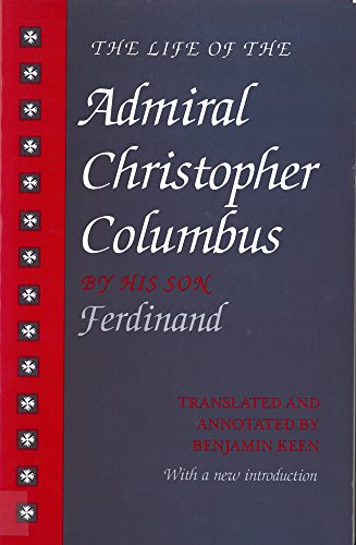 Life Of The Admiral Christopher Columbus By Benjamin Keen