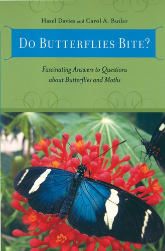 Do Butterflies Bite?: Fascinating Answers to Questions About Butterflies and Moths (Animal Q & A) by Hazel Davies