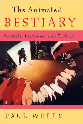 The Animated Bestiary By Paul Wells