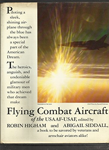 Flying Combat Aircraft of the Usaaf-Usaf By Carrole William
