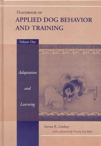 Handbook of Applied Dog Behavior and Training: Adaptation and Learning by Steve Lindsay