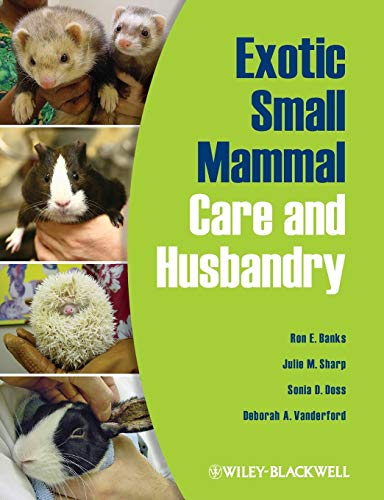 Exotic Small Mammal Care and Husbandry By Ron E. Banks