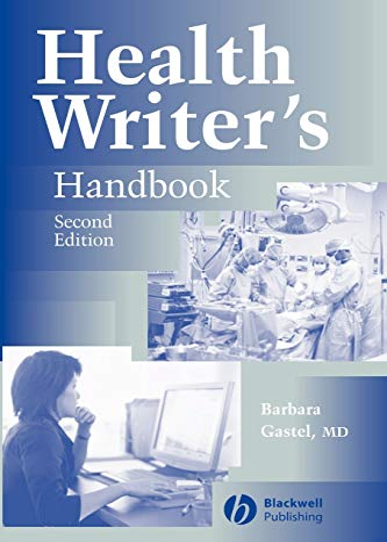 Health Writer's Handbook By Barbara Gastel