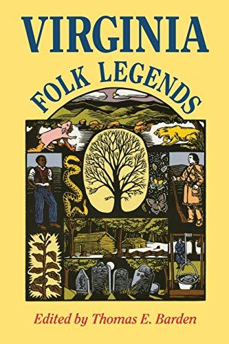 Virginia Folk Legends By Thomas E. Barden