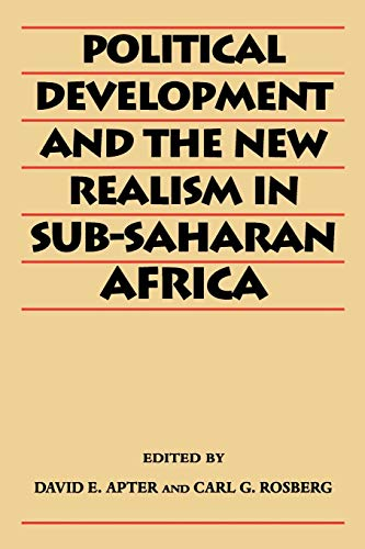 Political Development and the New Realism in Sub-Saharan Africa By Edited by David E. Apter