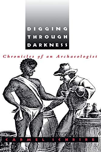 Digging through Darkness By Carmel Schrire