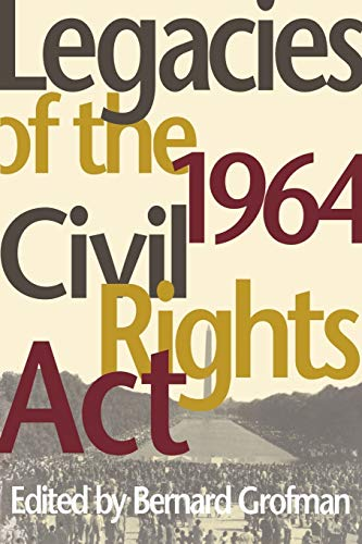 Legacies of the 1964 Civil Rights Act By Edited by Bernard Grofman