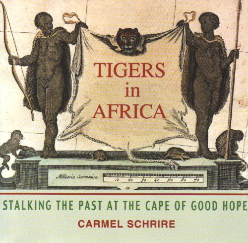 Tigers in Africa By Carmel Schrire