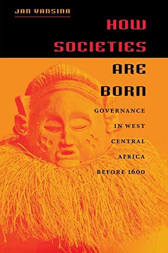 How Societies are Born By Jan Vansina