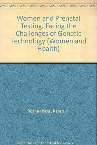 Women and Prenatal Testing: Implications of Genetic Technology (Women & Health) By Edited by Karen H. Rothenberg