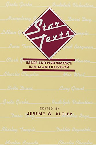 Star Texts: Image and Performance in Film and Television (Contemporary Film and Television Series) By Edited by Jeremy G. Butler