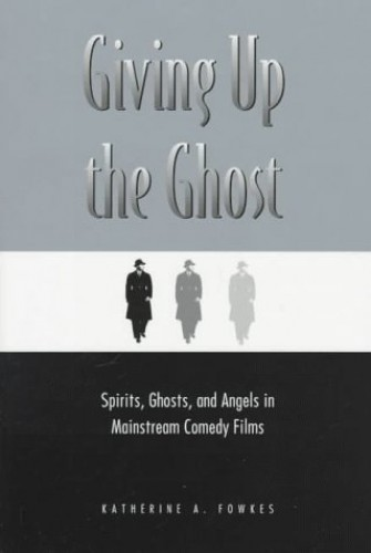 Giving Up the Ghost By Katherine A. Fowkes