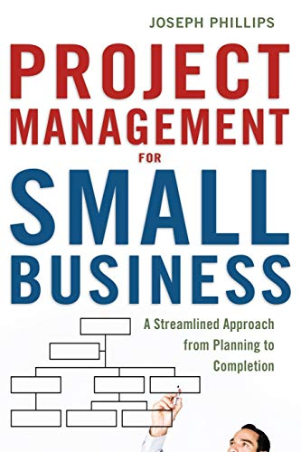 Project Management for Small Business By Joseph Phillips