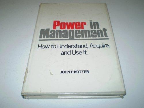 Power in Management By John P. Kotter