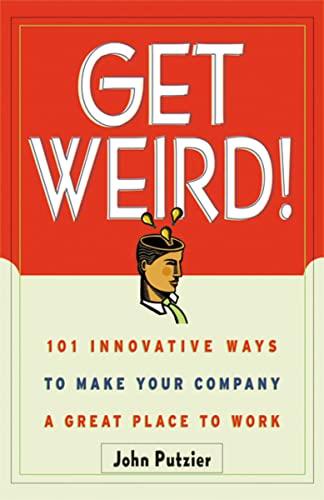 Get Weird! By John Putzier