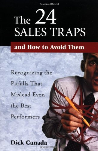 The 24 Sales Traps and How to Avoid Them By Dick Canada