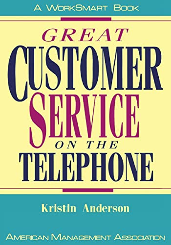 Great Customer Service on the Telephone By Kristin Anderson